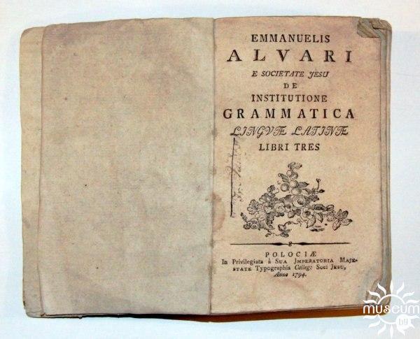 «De institutione grammatica lingvae latinae», Эмануэль Альвар, друкарня Полацкага езуіцкага калегіума, 1794 г. Музей беларускага кнігадрукавання, Полацк